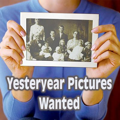 yesteryear pics wanted